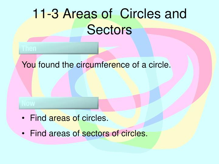 11 3 areas of circles and sectors