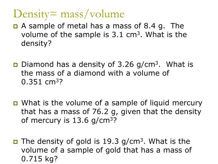 Density= mass/volume
