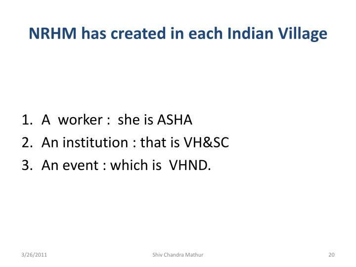 NRHM has created in each Indian Village