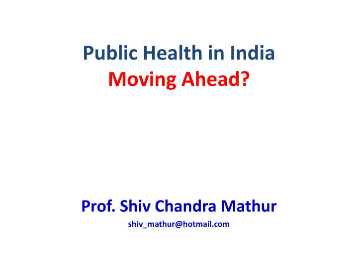 Public health in india moving ahead