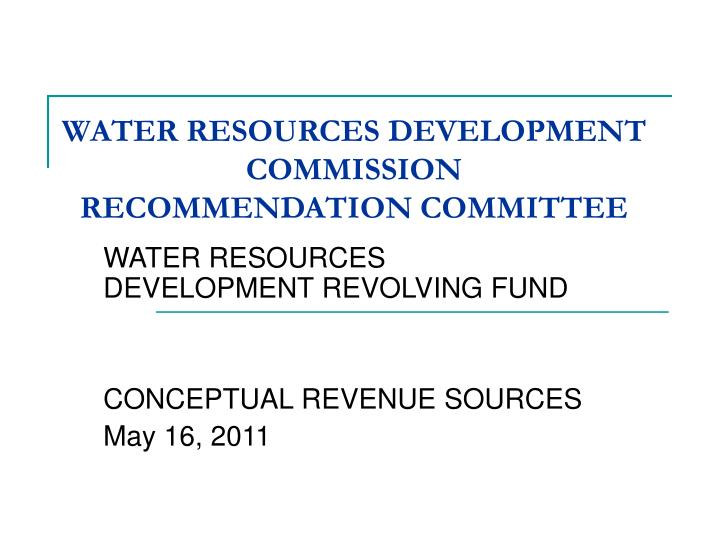 Water resources development commission recommendation committee