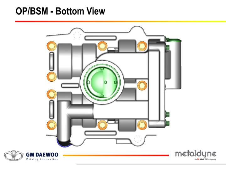 OP/BSM - Bottom View