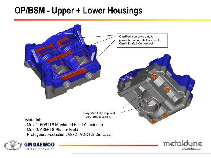 OP/BSM - Upper + Lower Housings