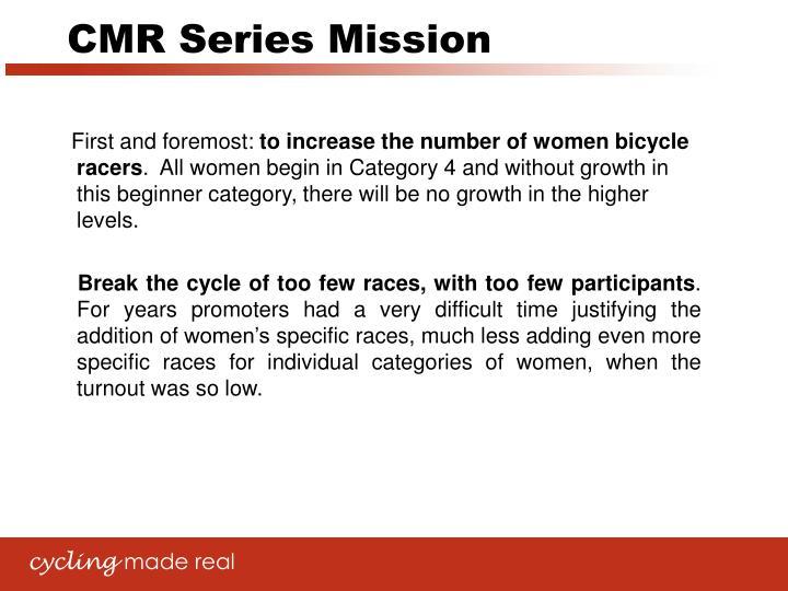 CMR Series Mission