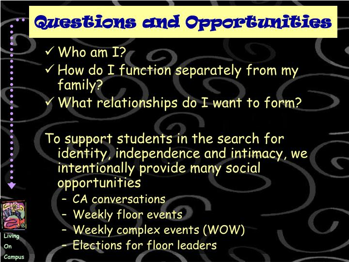 Questions and Opportunities