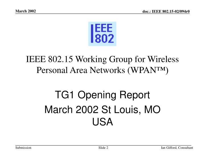 Ieee 802 15 working group for wireless personal area networks wpan