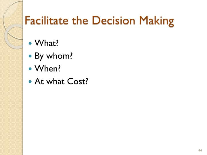Facilitate the Decision Making