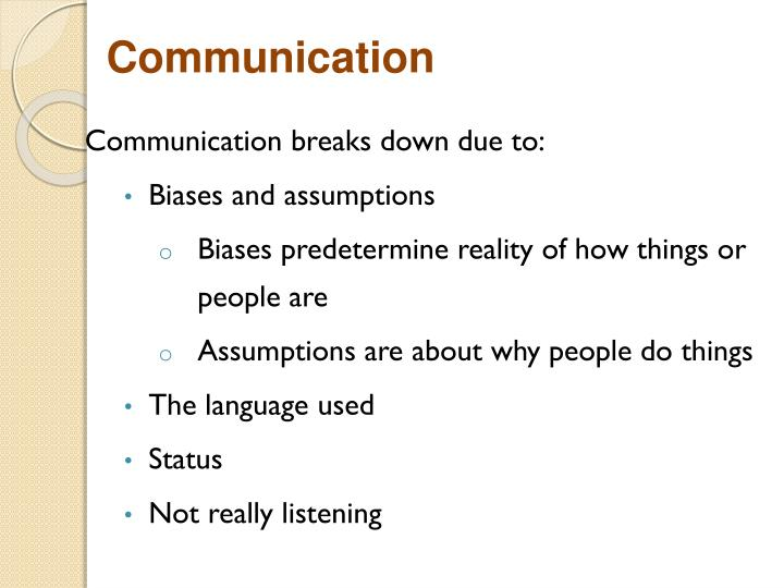 Communication breaks down due to: