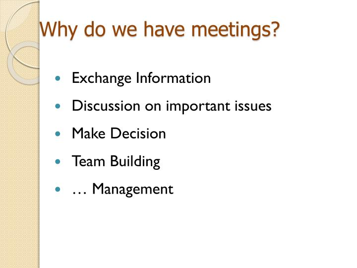 Why do we have meetings?