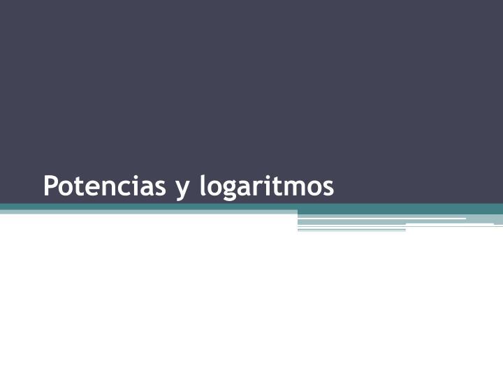 Potencias y logaritmos