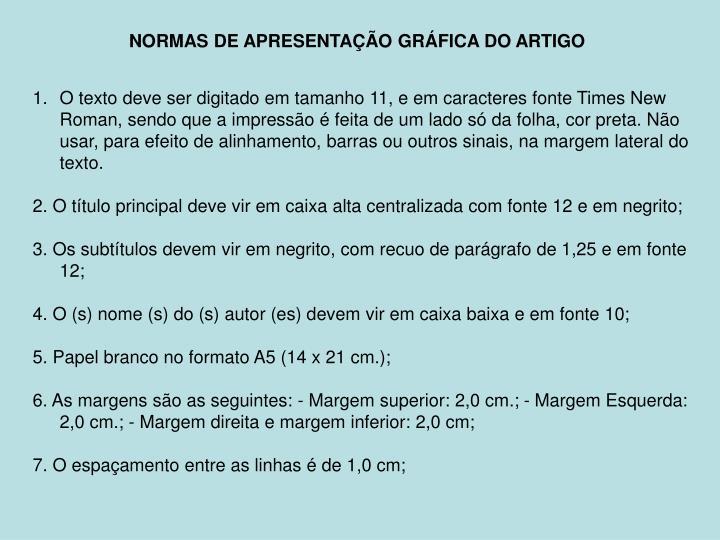 NORMAS DE APRESENTAÇÃO GRÁFICA DO ARTIGO