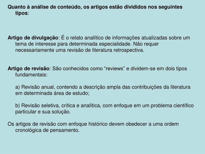 Quanto à análise de conteúdo, os artigos estão divididos nos seguintes tipos