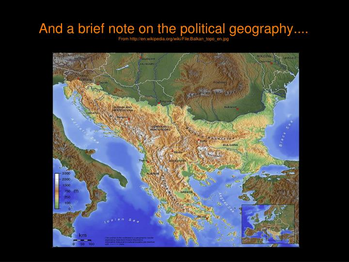And a brief note on the political geography....