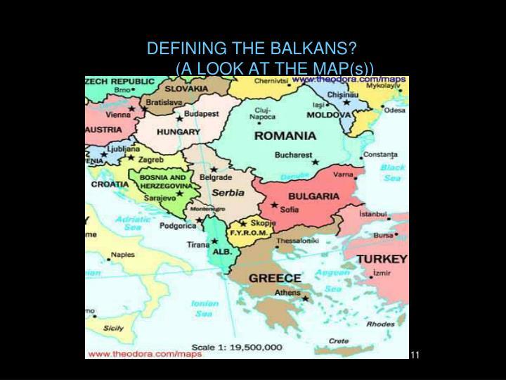 DEFINING THE BALKANS?
