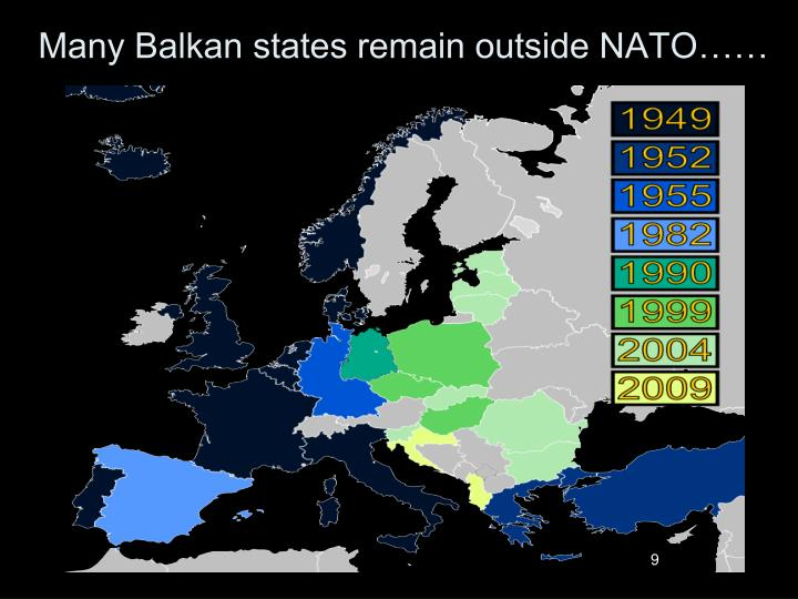 Many Balkan states remain outside NATO……