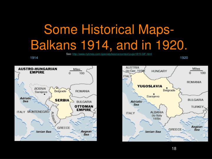 Some Historical Maps-Balkans 1914, and in 1920.
