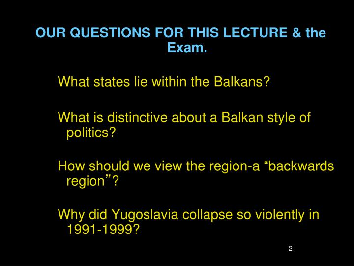 OUR QUESTIONS FOR THIS LECTURE & the Exam.