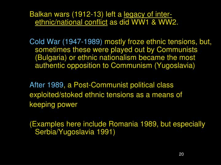 Balkan wars (1912-13) left a