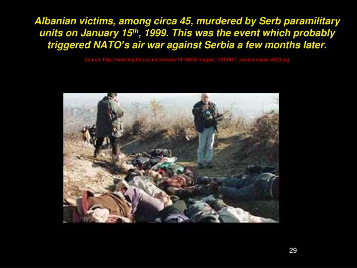 Albanian victims, among circa 45, murdered by Serb paramilitary units on January 15