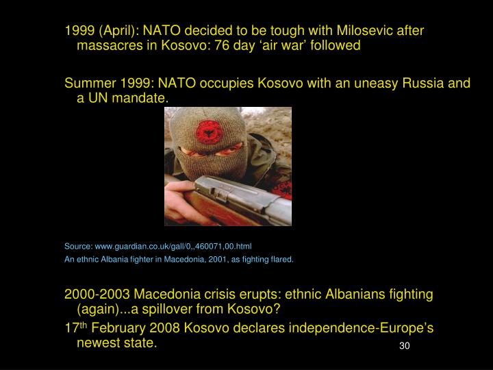 1999 (April): NATO decided to be tough with Milosevic after massacres in Kosovo: 76 day