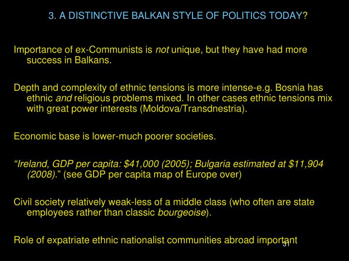3. A DISTINCTIVE BALKAN STYLE OF POLITICS TODAY