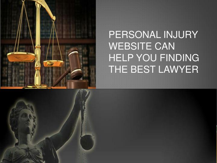 Personal Injury Website can help you finding the Best