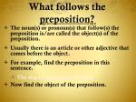 what follows the preposition