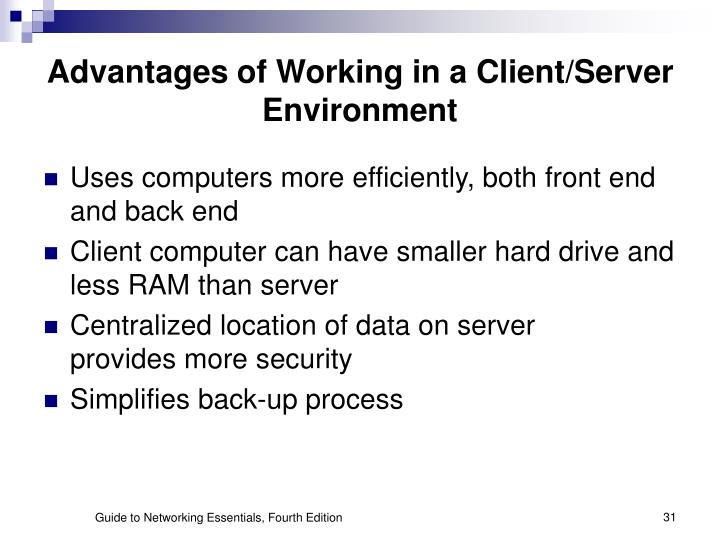 Advantages of Working in a Client/Server Environment