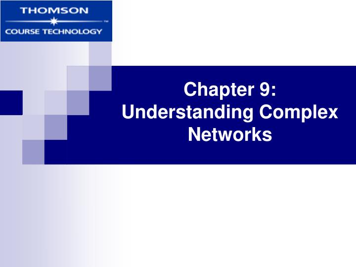 Chapter 9 understanding complex networks