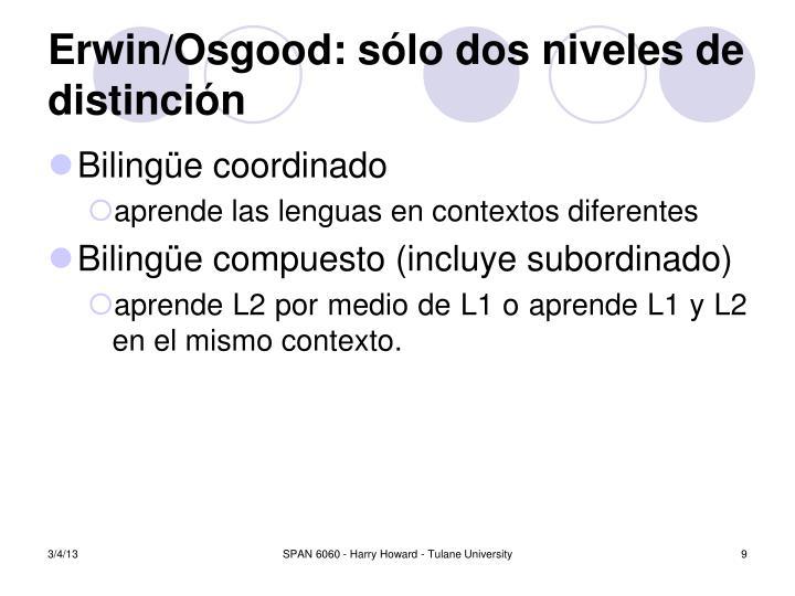 Erwin/Osgood: sólo dos niveles de distinción