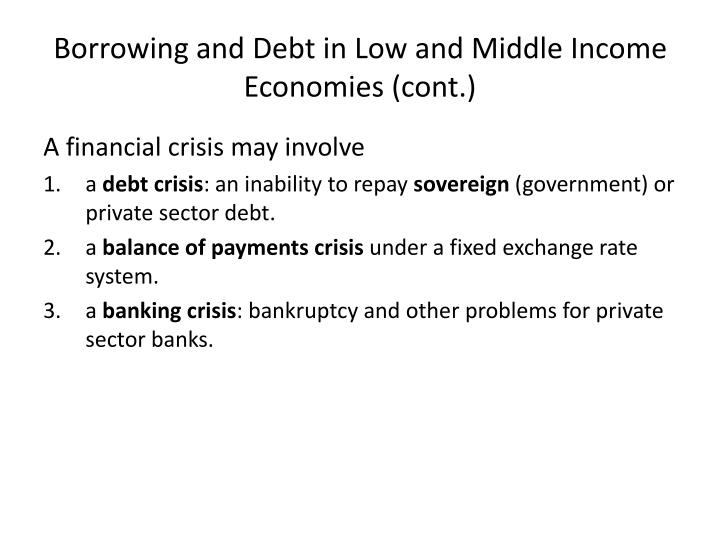 Borrowing and Debt in Low and Middle Income Economies (cont.)