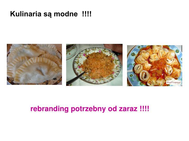 Kulinaria są modne  !!!!