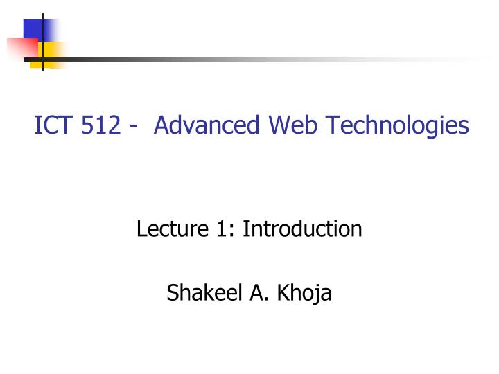 Ict 512 advanced web technologies