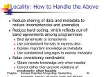 locality how to handle the above