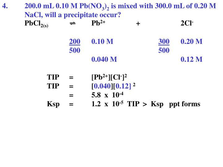 4.200.0 mL 0.10 M Pb(NO