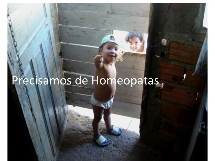 Precisamos de Homeopatas