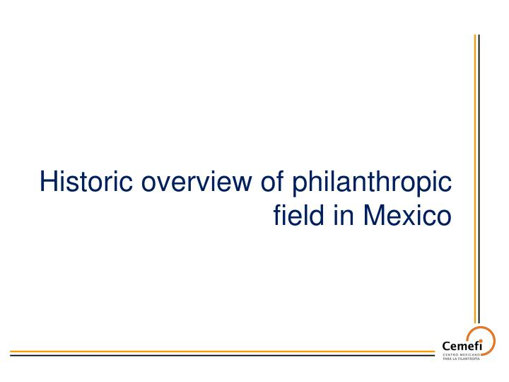 Historic overview of philanthropic field in Mexico