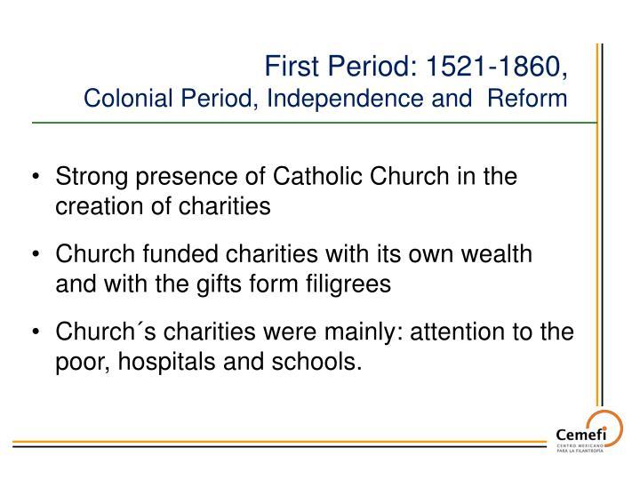 First Period: 1521-1860,