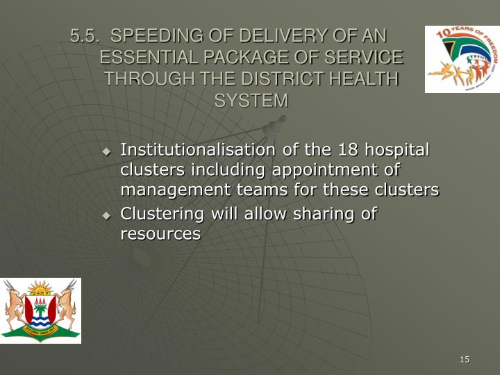 Institutionalisation of the 18 hospital clusters including appointment of management teams for these clusters