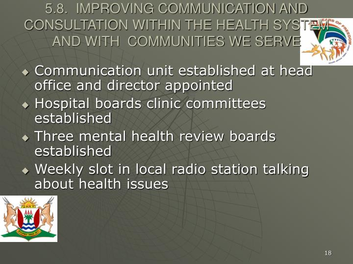 5.8.  IMPROVING COMMUNICATION AND CONSULTATION WITHIN THE HEALTH SYSTEM AND WITH  COMMUNITIES WE SERVE