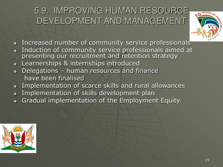 5.9.  IMPROVING HUMAN RESOURCE DEVELOPMENT AND MANAGEMENT