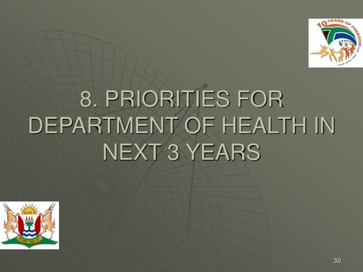 8. PRIORITIES FOR DEPARTMENT OF HEALTH IN NEXT 3 YEARS