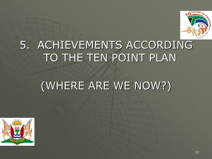5.  ACHIEVEMENTS ACCORDING