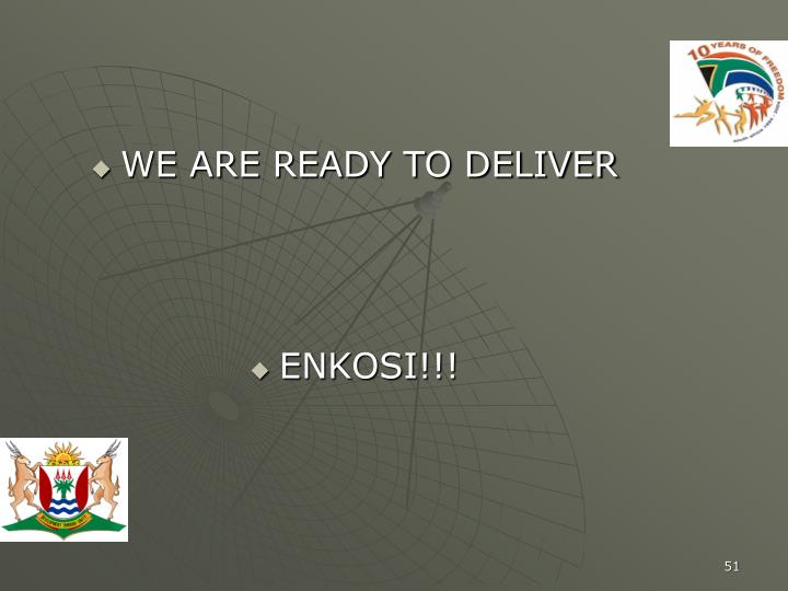 WE ARE READY TO DELIVER