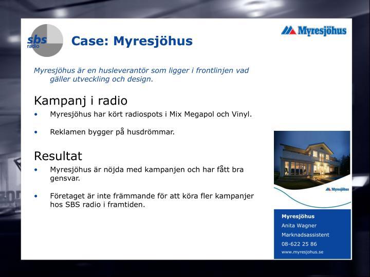 Case: Myresjöhus