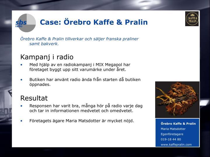 Case: Örebro Kaffe & Pralin