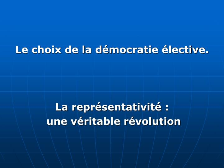 Le choix de la démocratie élective.
