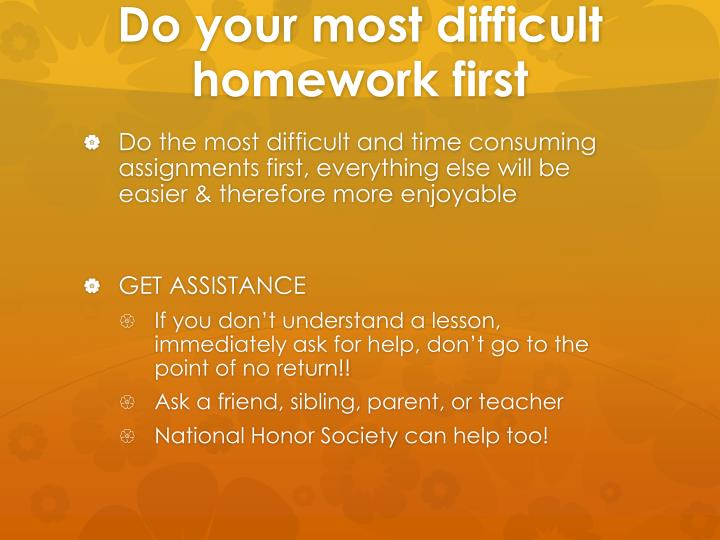 Do your most difficult homework first