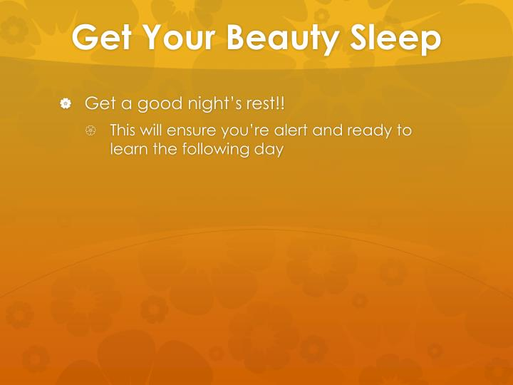 Get Your Beauty Sleep