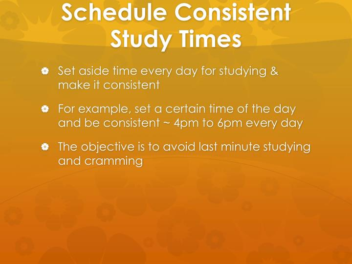 Schedule Consistent Study Times